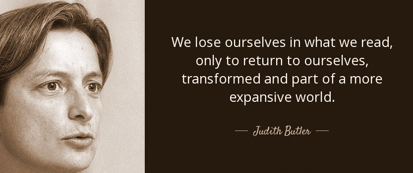 quote-we-lose-ourselves-in-what-we-read-only-to-return-to-ourselves-transformed-and-part-of-judith-butler-51-25-58